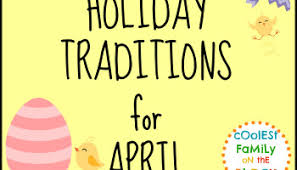 prankless april fools day family traditions coolest family on