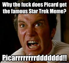 Picard Memes - why the fuck does picard get the famous star trek meme