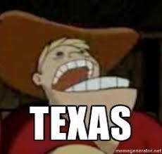 Texas Meme - texas memes