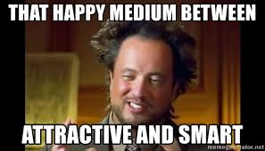 History Channel Meme Generator - that happy medium between attractive and smart history channel