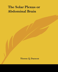 solar plexus location the solar plexus or abdominal brain amazon co uk t q dumont