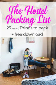 hostel packing list 23 smart things to pack free download 2017