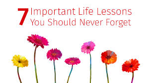 quotes about learning valuable lessons 7 important life lessons to never forget the isha blog