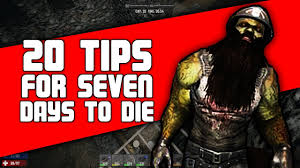 20 tips for 7 days to die alpha 16 guide 7d2d