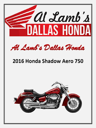 al lamb u0027s dallas honda 2016 honda shadow aero 750 motorcycle