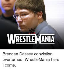 Wrestlemania Meme - wrestlemania brendan dassey conviction overturned wrestlemania