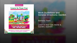 work guidelines and general directions u2013garden youtube