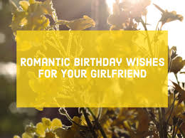 romantic birthday wishes and poems for your girlfriend pairedlife