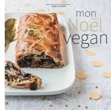 le grand livre marabout de la cuisine facile mon noël vegan editions marabout