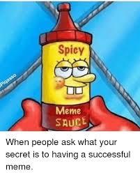 Meme Sauce - spicy meme sauce meme on me me