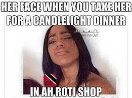 Trini Memes - rotishop candlelightdinner triniproblems trinidad meme humor