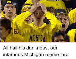 Michigan Football Memes - rola iga all hail his danknous our infamous michigan meme lord