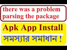 apk error parsing package how to solve parse error there was a problem parsing the package