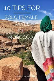 how to travel alone images 10 tips for women traveling alone in morocco marocmama jpg