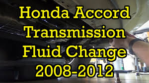 honda accord automatic transmission fluid change 2012 2008 2012