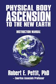 physical body ascension to the new earth instruction manual