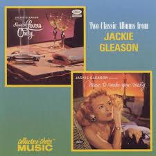 albuns of beauty 1962 two classic albums from jackie gleason by jackie gleason pandora