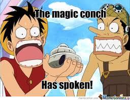 The Conch Has Spoken Meme - the magic conch by usopp15 meme center