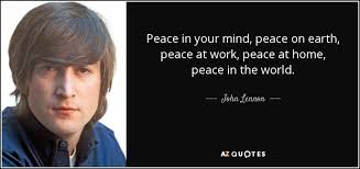 lennon quote peace in your mind peace on earth peace at