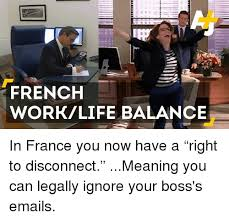 Meaning Of Meme In French - french worklife balance in france you now have a right to