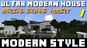 Ultra Modern House Minecraft Ultra Modern House Spécial Insane Addict Ep 01 Youtube