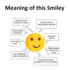 Smiley Memes - dopl3r com memes meaning of this smiley please go to hell and