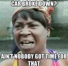 Broken Car Meme - don t start the long weekend with a broken down car doingitlocal
