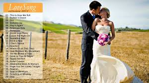country wedding songs 2015 best of country wedding songs of all time best of songs