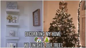 decorate my home for christmas decorating my home we finally finished the christmas tree
