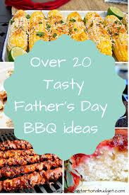 over 20 tasty father u0027s day bbq ideas a fresh start on a budget