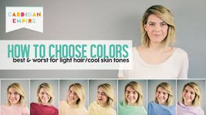 worst colors how to pick your best worst colors light hair and fair skin