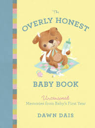 baby book the overly honest baby book hachette book