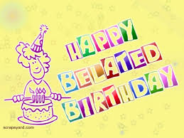 happy belated birthday picture for friendster belated birthday