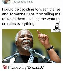 Washing Dishes Meme - alts therealbizz i could be deciding to wash dishes and someone