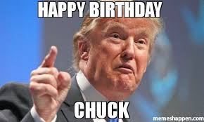 Chuck Meme - happy birthday chuck meme donald trump 50153 page 7 memeshappen
