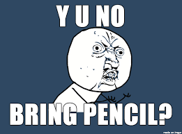 Memes For School - bring pencil funny school meme