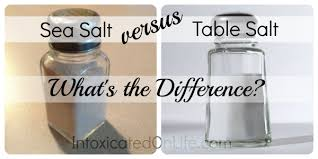 sea salt and table salt table salt vs sea salt