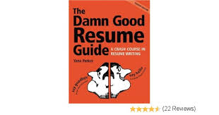 Resume Writing Course The Damn Good Resume Guide A Crash Course In Resume Writing Yana