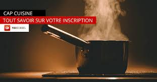 cap cuisine adulte cap cuisine pour adulte inscription en candidat libre youschool