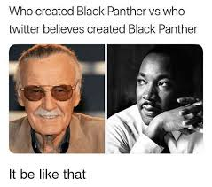 Who Created Memes - who created black panther vs who twitter believes created black