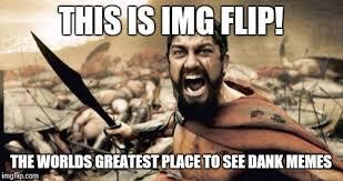 Worlds Funniest Meme - sparta leonidas meme imgflip