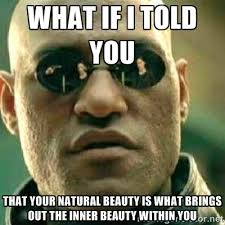 Meme Beauty - natural beauty memes image memes at relatably com