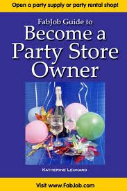 party rental stores open a party supply or party rental shop what could be more