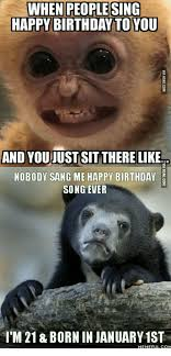 Song Meme - when people sing happy birthday to you and you just sit there like