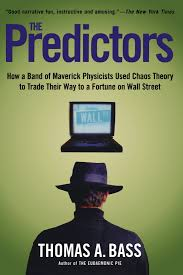 the predictors how a band of maverick physicists used chaos