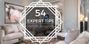 display art how to display art 54 experts share their secrets