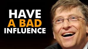 Bad Influence Have A Bad Influence Bill Gates Youtube