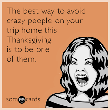 Thanksgiving Dirty Jokes The Best Way To Avoid Crazy People On Your Trip Home This