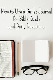how to use a bullet journal for bible study and daily devotions jpg