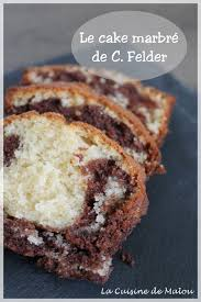 la cuisine de malou le fameux cake marbré de christophe felder la cuisine de malou